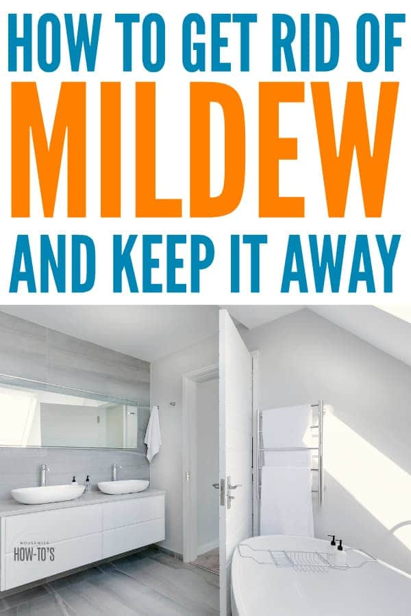 How To Get Rid Of Mildew On Any Surface Your