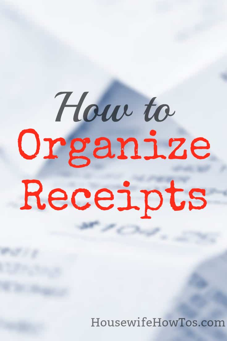 How To Organize Receipts » Housewife How-Tos®