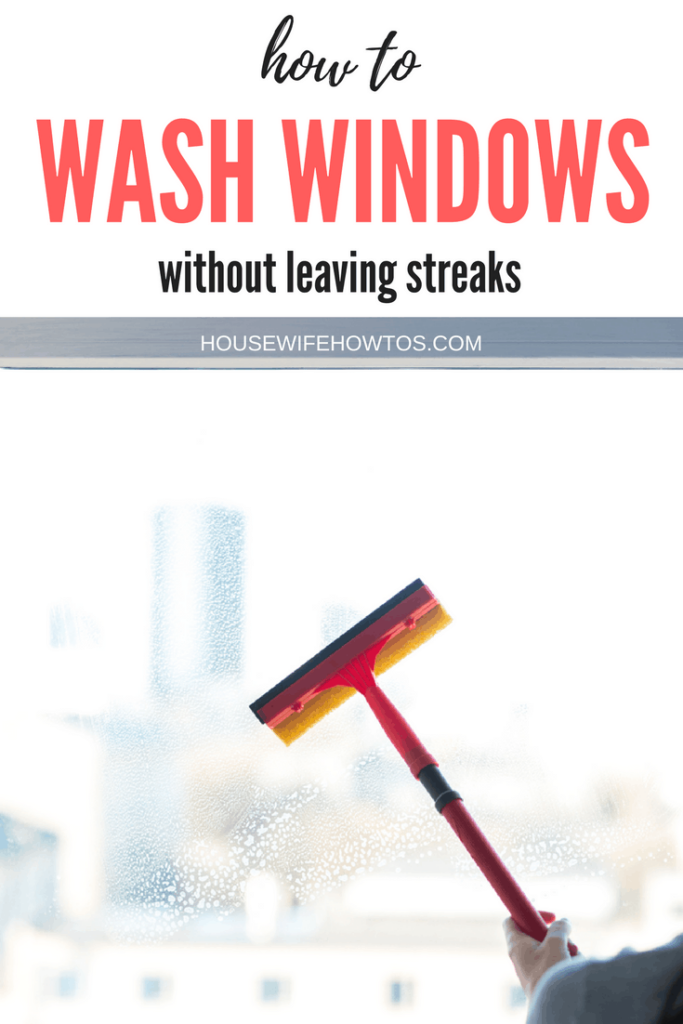 How Wash Windows Out Leaving Streaks Housewife