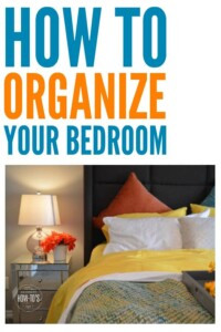 How to Organize Your Bedroom - Follow these steps to banish clutter and organize your room to make it both useful and relaxing. #homeorganization #organizing #cluttercontrol #declutter #unclutter #clutter #cleaning