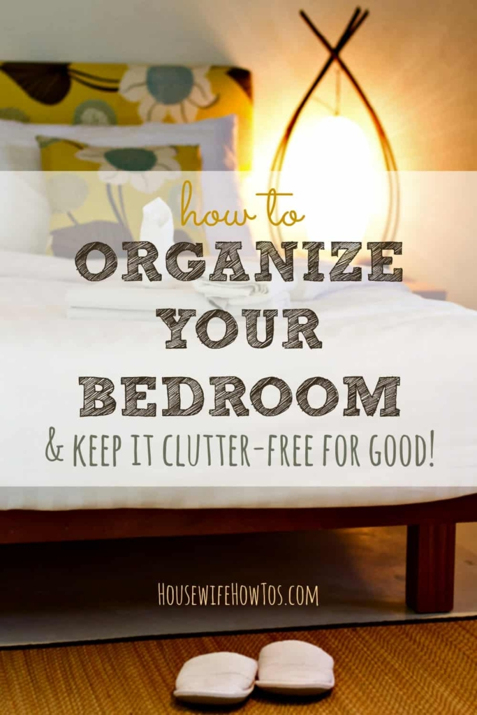 How To Organize Your Bedroom #declutter #unclutter #cluttercontrol #organizing #bedroomorganizing #organization #homeorganization