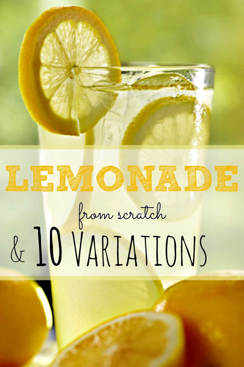 I can't decide which I like best - the homemade lemonade recipe or the variations on it. So much yum!