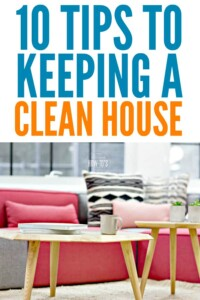10 Tips to Keeping a Clean House - Simple steps to having a home that always looks clean. #cleaning #cleaningtips #housework #housewifehowtos #cleaningroutine