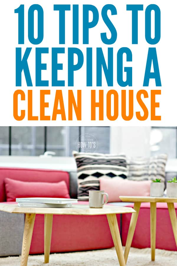 10 Tips To Keeping A Clean House All The Time Housewife