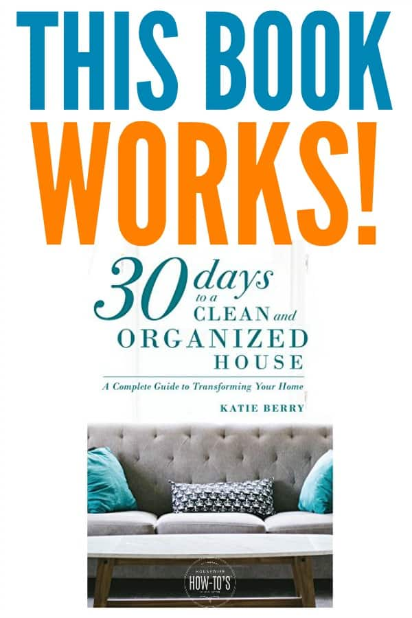 30 Days to a Clean and Organized House - The easy to follow book that helps you transform your home without spending all of your time on it #cleaning #cleaningroutine #cleaningadvice #homeorganization #organizing #deepcleaning #springcleaning #cleaningwithadhd #homemaking #housewifehowtos