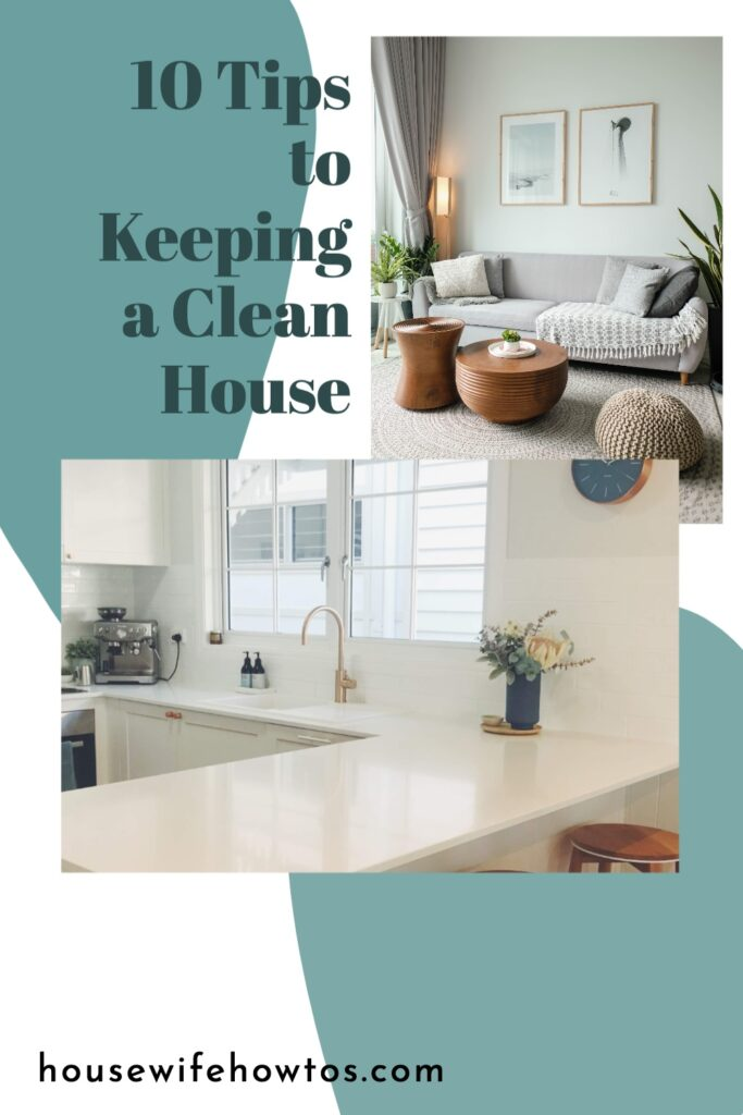 """Two photos of a modern home interior with text overlay that reads """"10 Tips to Keeping a Clean House"""""""
