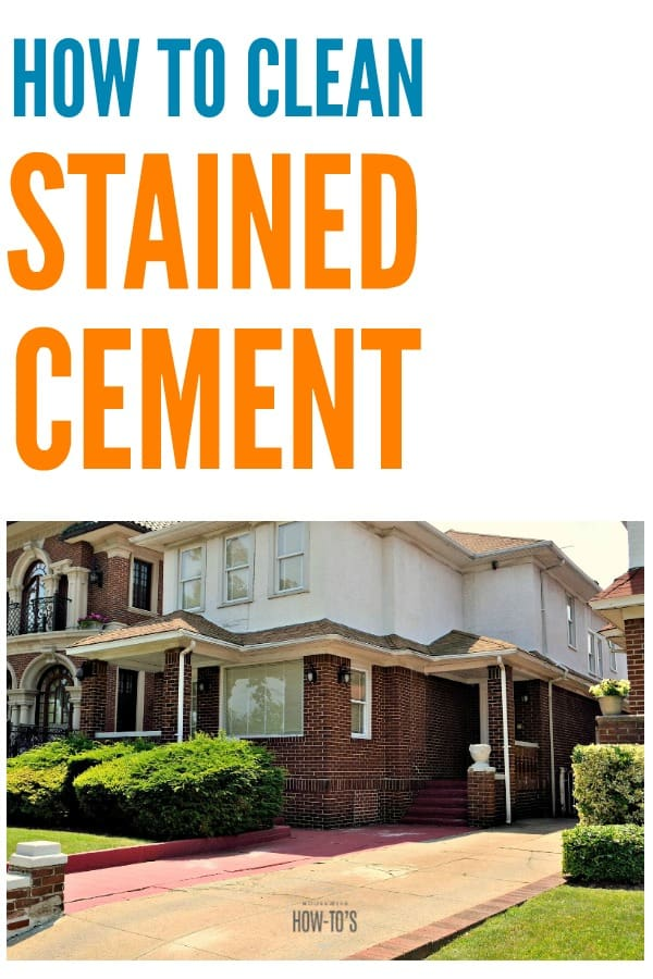 How to Clean Stained Cement | Stains on patios, driveways, and garage floors all make your home look bad and lower its value. Here's how to get those surfaces clean with easy DIY methods. #cleaning #deepcleaning #stainremoval #stainedcement #cement #concrete #driveway #patio #garagefloor #homemaking #homemaintenance #housewifehowtos