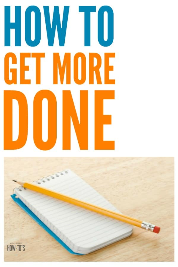 How to Get More Done | Common sense solutions to be more productive every day. #productivity #personalproductivity #productivitytips #timemanagement #todolist #homemaking #housewifehowtos