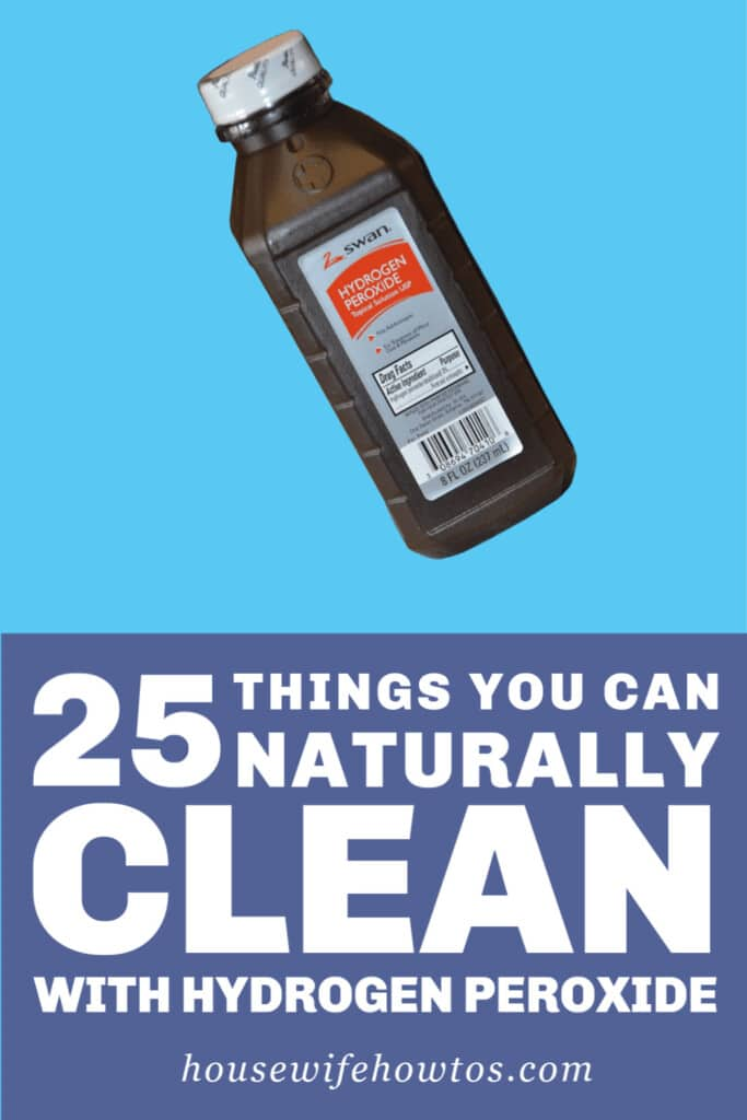 Things You Can Naturally Clean with Hydrogen Peroxide