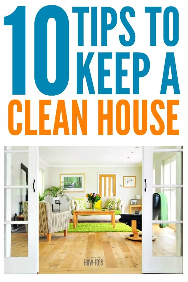 10 tips to keeping a clean house all the time housewife how tos