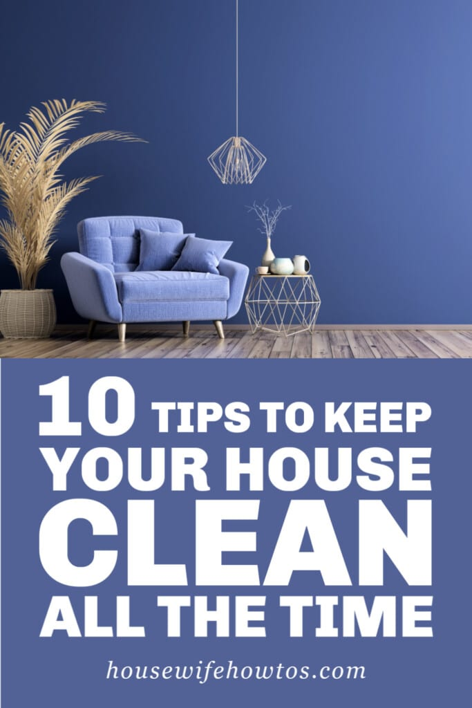 10 Tips to Keep Your House Clean All The Time