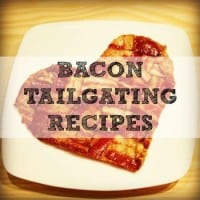 Bacon Tailgating Recipes and a Sweepstakes