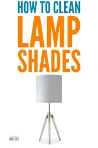 How to Clean Lampshades   Get your fabric, paper, glass, or plastic lampshades clean and stain-free with these tips. #cleaning #deepcleaning #cleaningadvice #cleaninghowto #lamps #lampshades #dust #dusting #housework #homemaking #housewifehowtos #cleaninghacks
