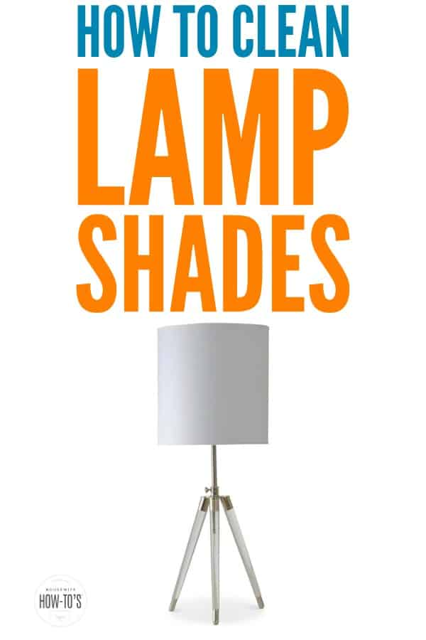 How to Clean Lampshades | Get your fabric, paper, glass, or plastic lampshades clean and stain-free with these tips. #cleaning #deepcleaning #cleaningadvice #cleaninghowto #lamps #lampshades #dust #dusting #housework #homemaking #housewifehowtos #cleaninghacks