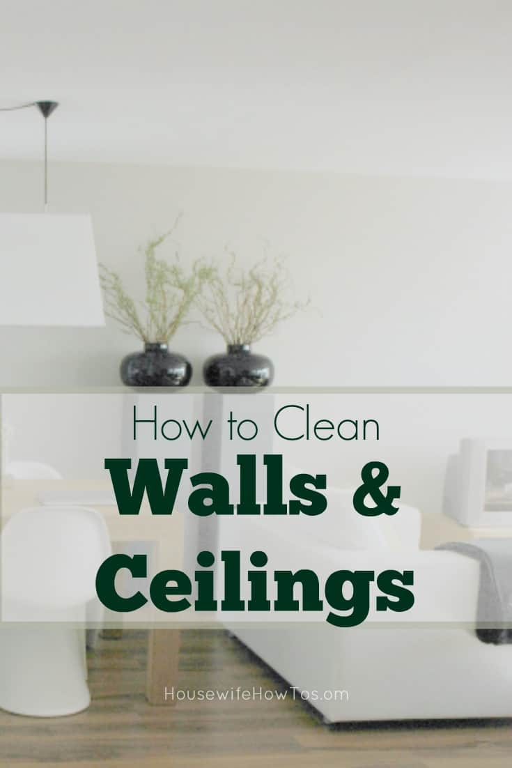 How To Clean Walls And Ceilings Housewife How To S 174