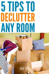 How to Declutter Any Room - These five tips to purging clutter from your home will guide you through the exact steps needed to get rid of the mess. #declutter #unclutter #clutter #cluttercontrol #clutterfree #housewifehowtos #householdtips #homeorganization