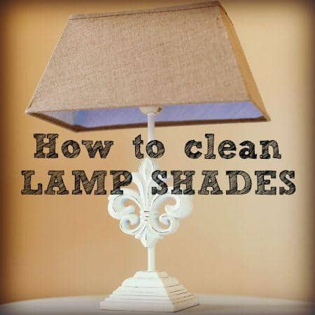 Exceptional How To Clean Lamp Shades From HousewifeHowTos.com