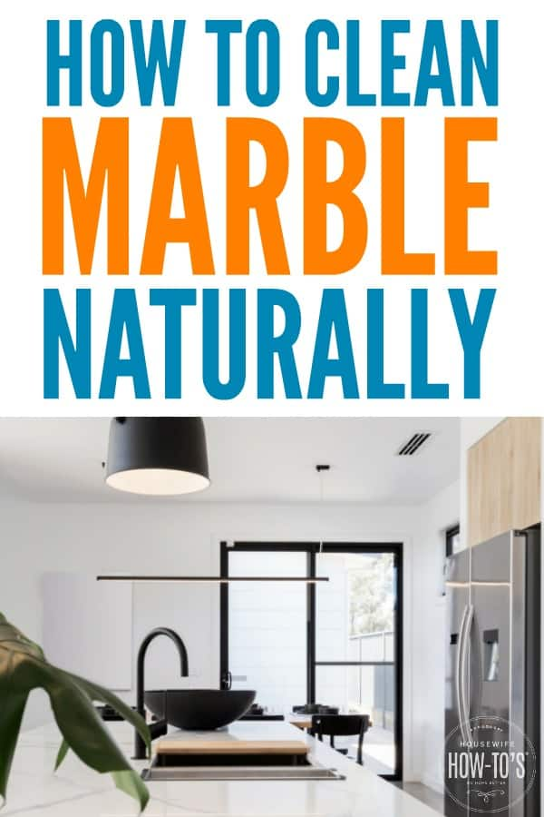 How to Clean Marble Naturally - Remove stains and clean marble surfaces with these natural ingredients and tips. #marblecleaner #marblepolish #naturalcleaning #diycleaner #housewifehowtos #householdtips