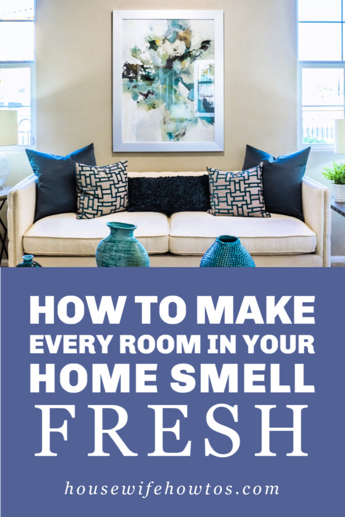 48 Ways to Make Your Home Smell Better - Household odors are usually a sign that something needs to be cleaned better. Which of these have you skipped? #householdodors #smellyhouse #stinkyhouse #indoorsmells #odors #smells #stink #cleaning #cleaningadvice #cleaningtips #housewifehowtos #householdtips