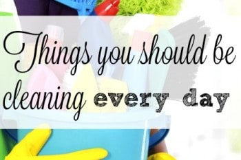 5 Things You Should Clean Daily (in 10 minutes)