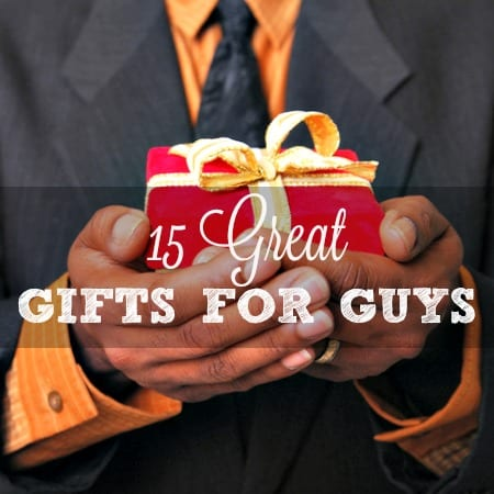 15 Great Gifts for Guys Gift Guide