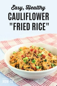 Cauliflower Fried Rice - Low Carb and Easy