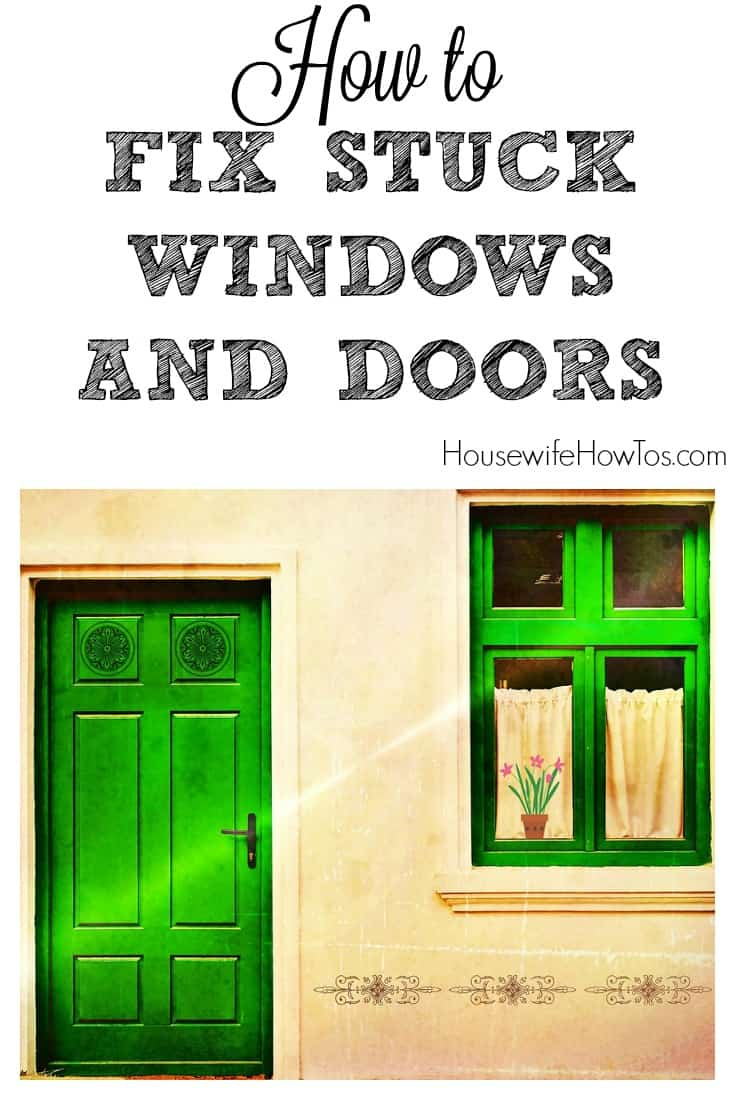 How To Fix Stuck Windows And Doors Fast
