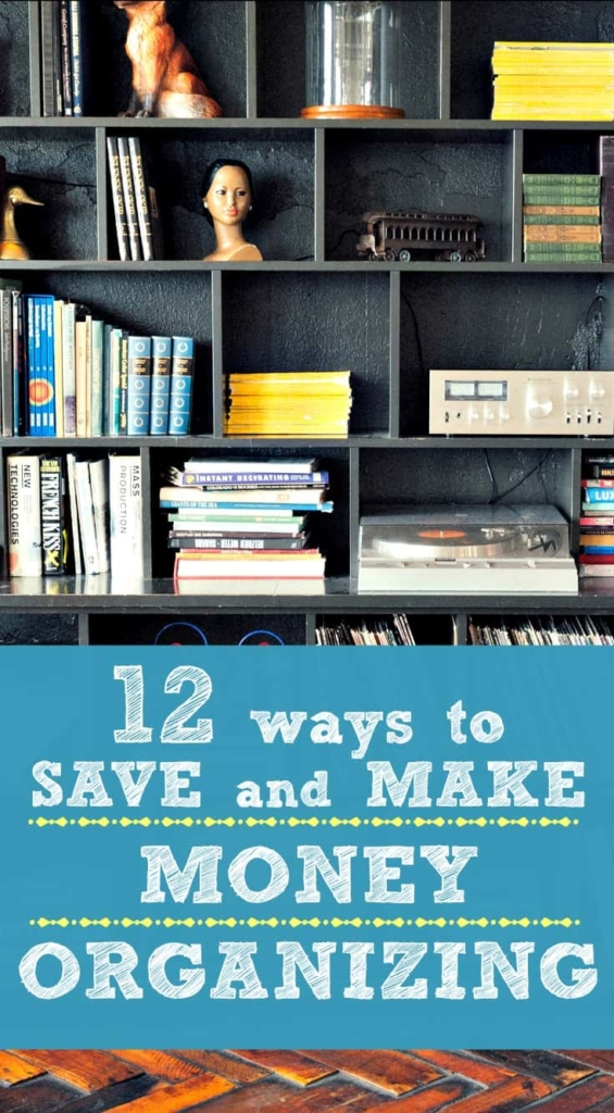 Ways to Save Money Organizing (and maybe make money, too) #cluttercontrol #clutter #declutter #unclutter #homeorganization #organizing