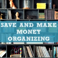 12 Ways To Save Money Organizing (and maybe make some, too)