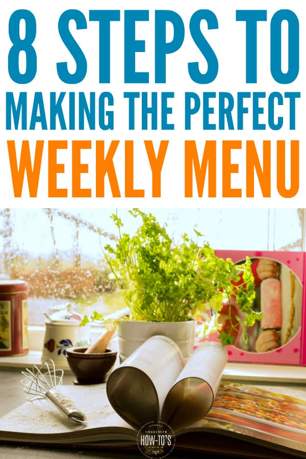 How to Make a Weekly Menu Plan - Saves so much money, worry, and time. #menuplanning #mealplan #cooking #cookingtips #housewifehowtos