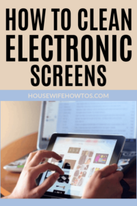 How to Clean Electronic Screens