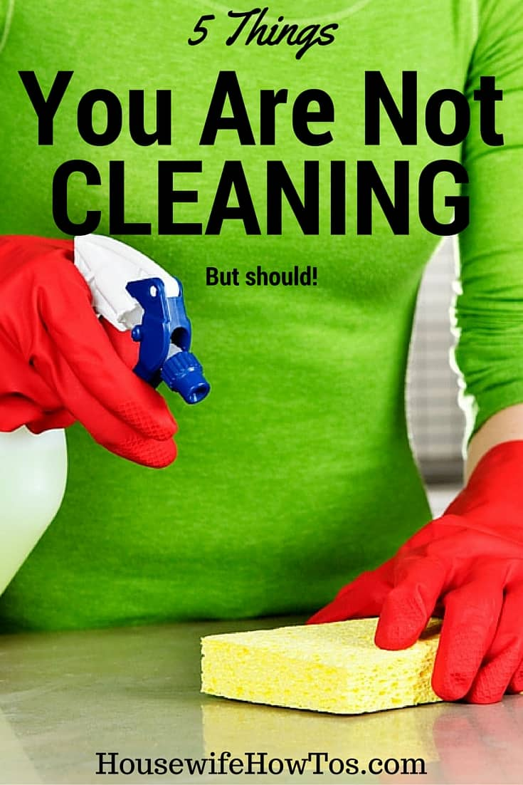 Pin 5 Things You Are Not Cleaning But Should