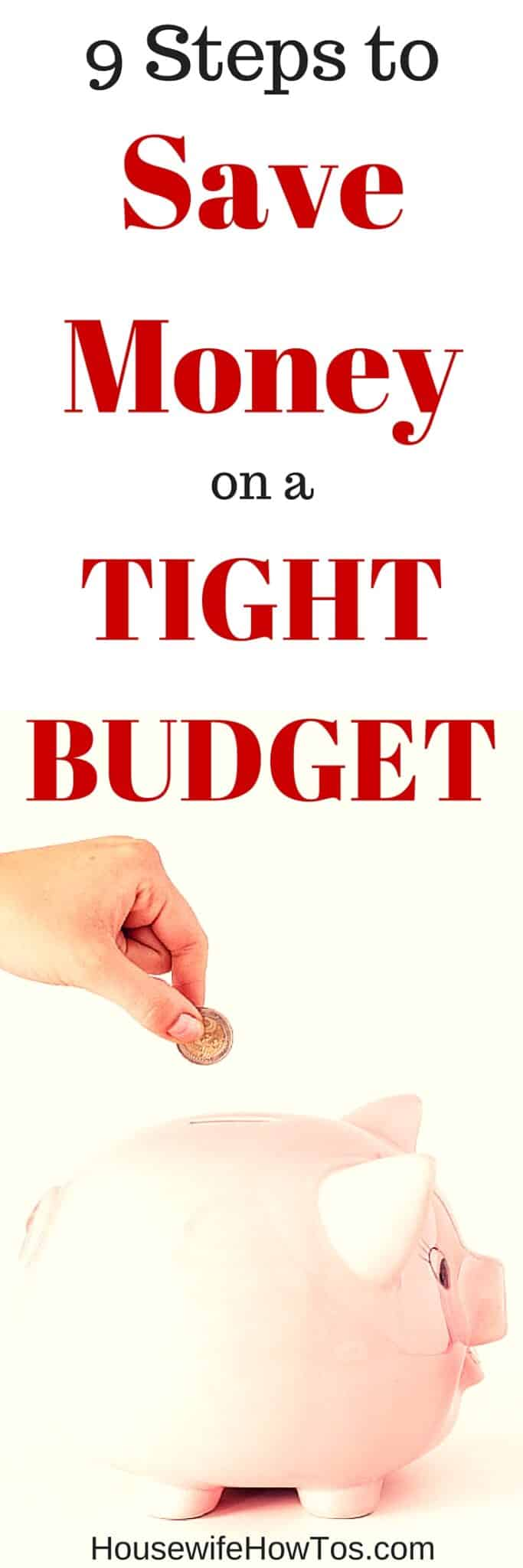 Pin 9 Steps to Save Money on a Tight Budget