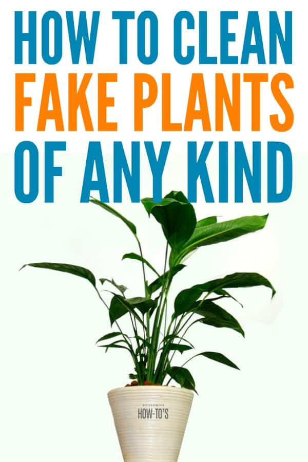 How to Clean Fake Plants - Remove dust and grime with these easy steps #cleaning #artificialplants #silkflowers #dusting #housewifehowtos #householdtips