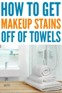 How to get Makeup Stains off of Towels - Remove mascara and lipstick stains without destroying your linens. #laundry #laundryhacks #makeupstains #stainremoval #housewifehowtos #householdtip