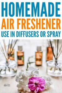Homemade Air Freshener for Diffusers or Spray - All-natural recipes to make your home smell gorgeous #odorcontrol #airfreshener #homefragrance #housewifehowtos #householdhint