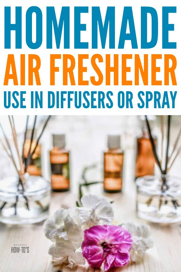 Homemade Air Freshener for Diffusers or Spray - All-natural recipes to make your home