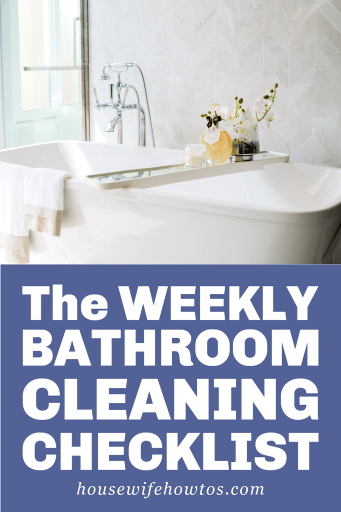The weekly bathroom cleaning routine checklist