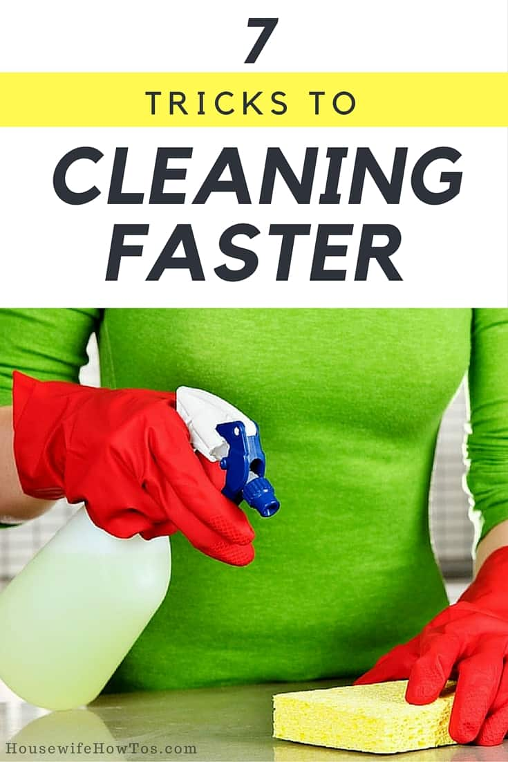 7 Tricks to Cleaning Faster - These are the things that people with continually clean homes do so they never have to give up an entire day to deal with the mess | via @HousewifeHowTos