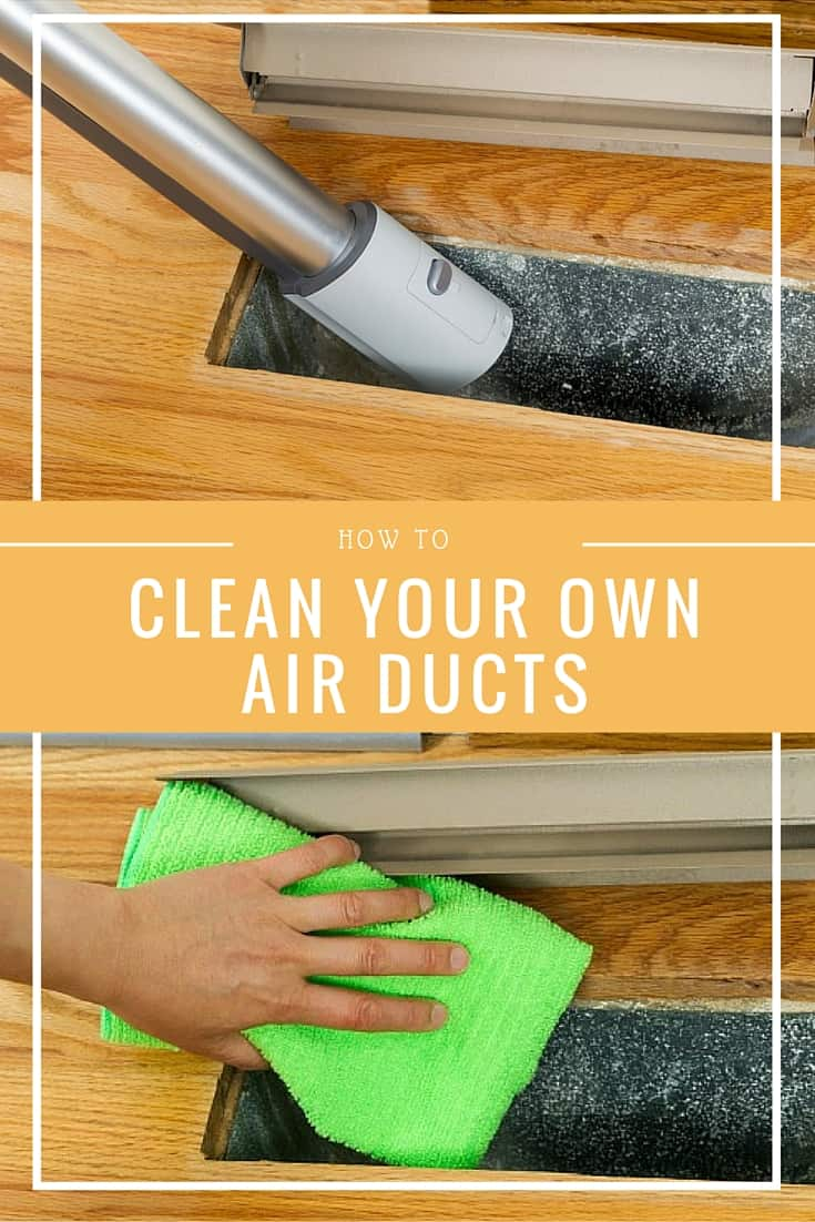 How To Clean Your Own Air Ducts And Save Money