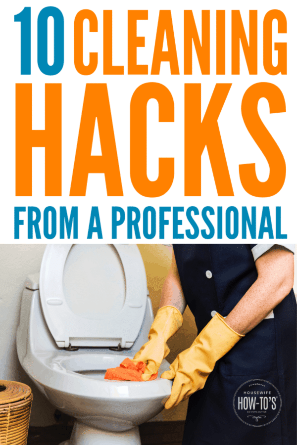 Professional Cleaning Hacks - Clean your home like a pro #cleaning #cleaninghacks #housewifehowtos #householdtips
