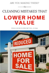 Cleaning Mistakes That Lower Home Value - Are you making these mistakes?