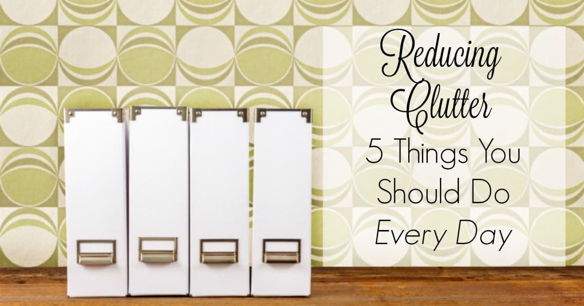 Every Day Do Something That Will Inch: Reducing Clutter: 5 Things You Should Do Every Day
