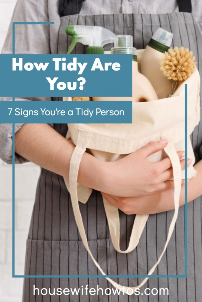 """Woman in apron carrying bag of cleaning supplies with a text overlay that reads """"How Tidy Are You? 7 Signs You Are a Tidy Person"""""""