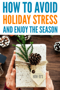 How to Avoid Holiday Stress - Keep the joy in the season #christmas #holidays #stressmanagement #housewifehowtos
