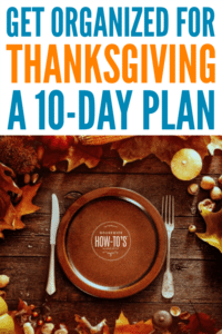 How to Get Organized for Thanksgiving #thanksgiving #entertaining #housewifehowtos #thanksgivingdinner