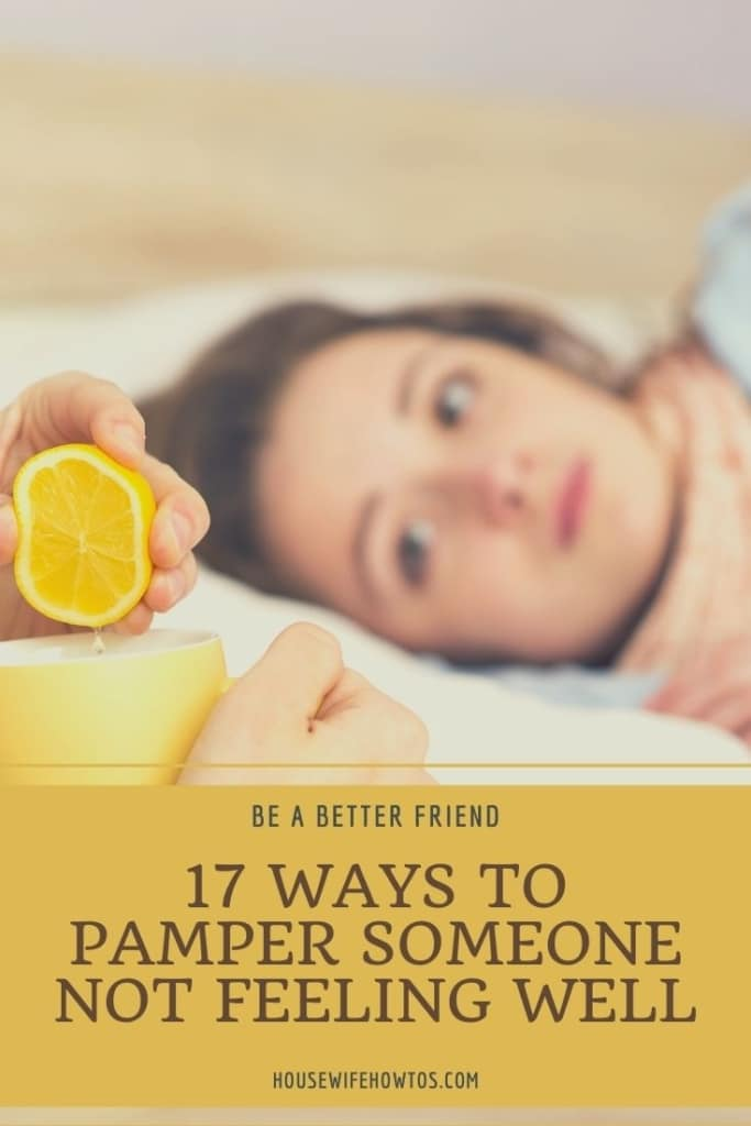 """Person out of view squeezes lemon into hot tea for woman lying in bed. A text overlay reads """"17 ways to pamper someone not feeling well"""""""