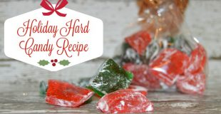 Holiday Hard Candy Recipe – An Easy Sweet Treat!