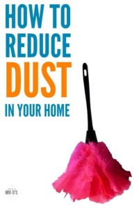 How to Reduce Dust in Your Home - These awesome tips really cut down on how much dust there is and how often I have to deal with it #cleaning #dust #cleaningtips #homemaking #allergies