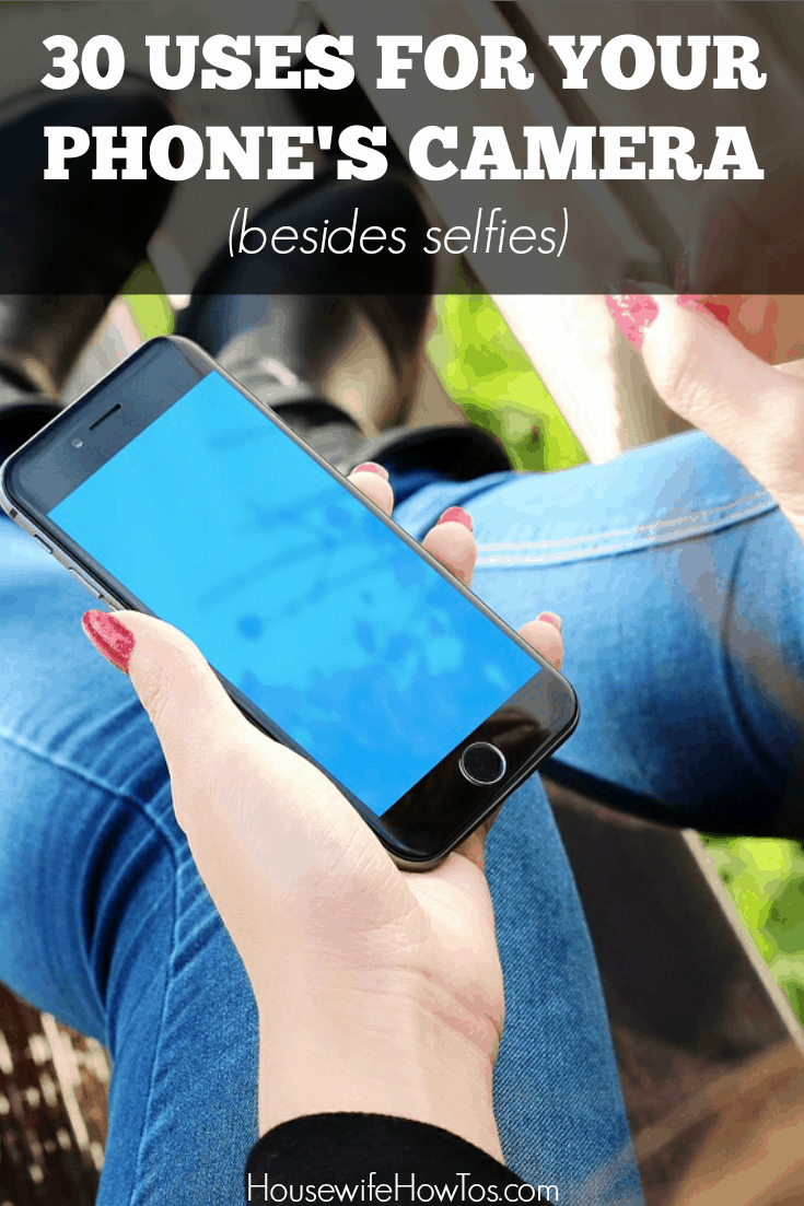 Uses For Your Phone's Camera Besides Selfies - So many great ideas and life hacks here to make life easier!